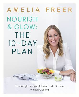 Nourish and Glow Every Day The 10 Day Plan