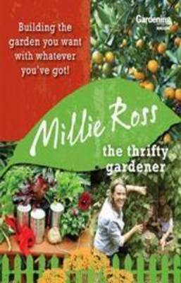 Thrifty Gardener: Building the Garden You Want With Whatever You Have