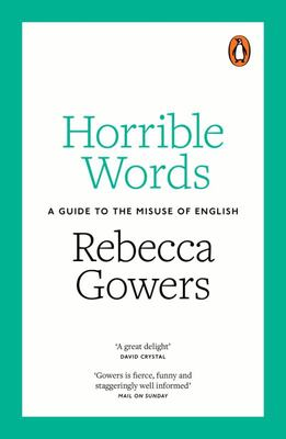 Horrible Words: A Guide to the Misuse of English