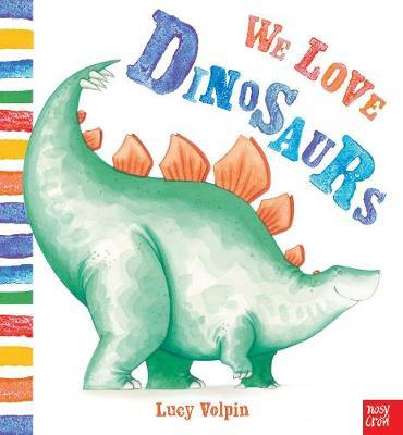 We Love Dinosaurs (PB)