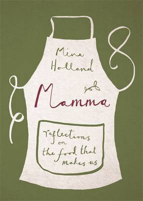 Mamma: Reflections on the Food That Makes Us
