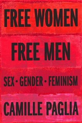Free Women, Free Men - Sex, Gender, Feminism