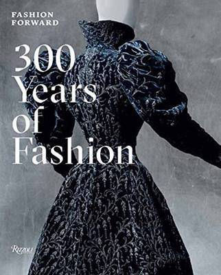 Fashion Forward: 300 Years of Fashion