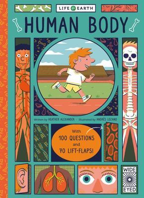 Human Body: With 100 Questions and 70 Lift-Flaps! (Life on Earth)