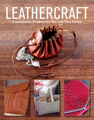 Leathercraft Inspirational Projects for You and Your Home