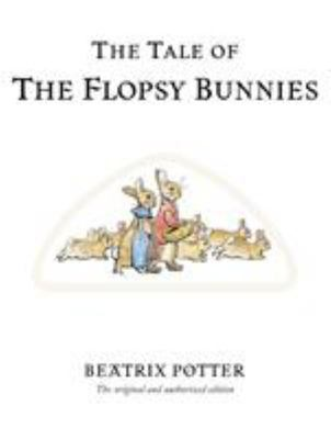 The Tale of the Flopsy Bunnies (Classic Edition #10)