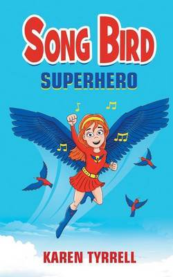 Song Bird Superhero (Song Bird#1)