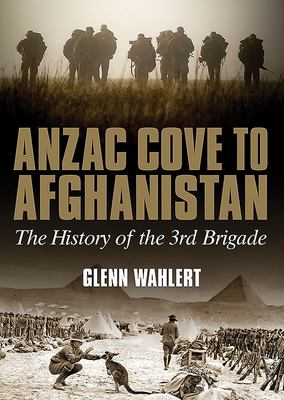 Anzac Cove to Afghanistan: History of the 3rd Brigade