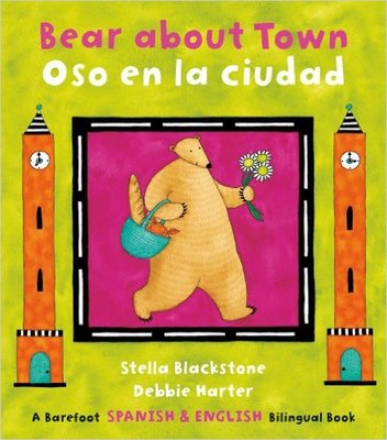 Bear About Town/Oso en la Ciudad (Spanish & English)