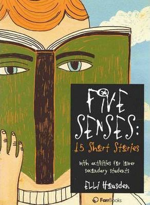 Five Senses : 15 Short Stories