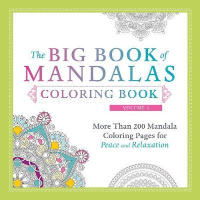 Big Book of Mandalas Coloring Book: More Than 200 Mandala Coloring Pages for Peace and Relaxation: Volume 2
