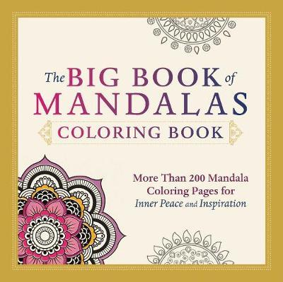 Big Book of Mandalas: More Than 200 Mandala Coloring Pages for Inner Peace and Inspiration
