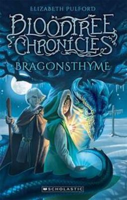 Bragonsthyme (Bloodtree Chronicles #2)