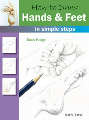 How to Draw: Hands & Feet: In Simple Steps