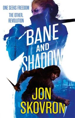 Bane and Shadow (Empire of Storms #2)
