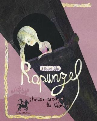 Rapunzel Stories Around the World: 3 Beloved Tales