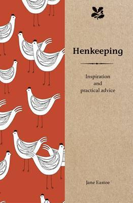 Henkeeping: Inspiration and Practical Advice for Beginners