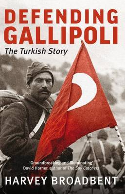 Defending Gallipoli the Turkish Story