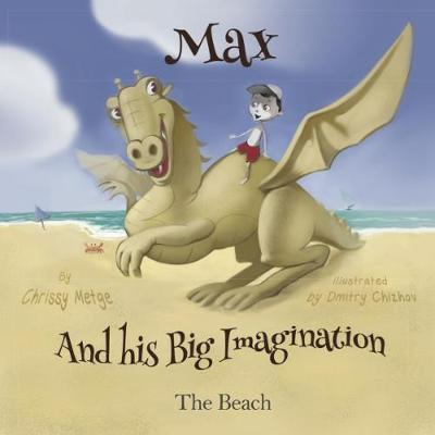 The Beach (Max and His Big Imagination)