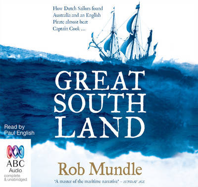 Great South Land: How Dutch Sailors Found Australia and a British Pirate Almost Beat Captain Cook (Audio CD)