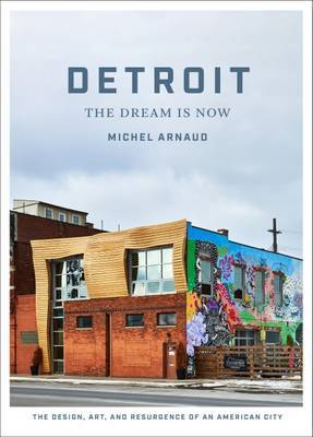 Detroit - The Dream is Now