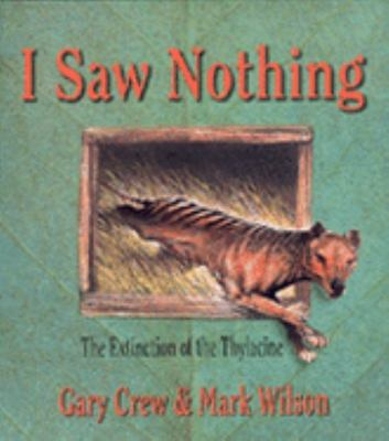 I Saw Nothing: The Extinction of the Thylacine