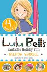 Fantastic Holiday Fun (Lulu Bell 4 Book Bind-Up)