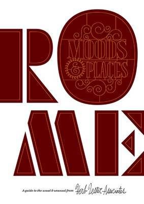 Rome: Moods & Places: A Guide to the Usual & Unusual