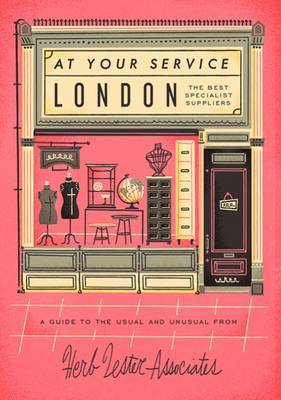 London: At Your Service: The Best Specialist Suppliers: A Guide to the Usual and Unusual