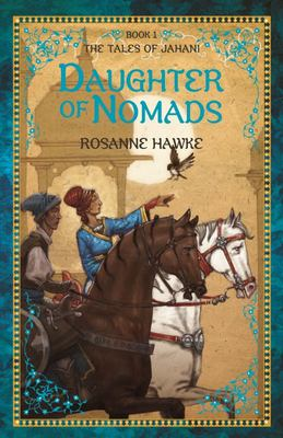 Daughter of Nomads (The Tales of Jahani #1)