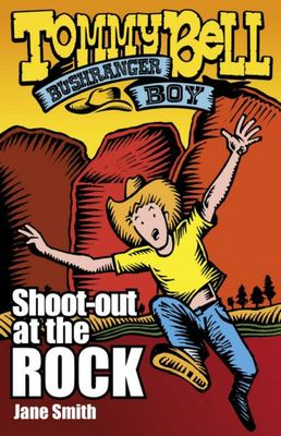 Shoot-Out at the Rock: Tommy Bell Bushranger Boy #1
