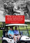 New Zealand's Prime Ministers: From Dick Seddon to John Key