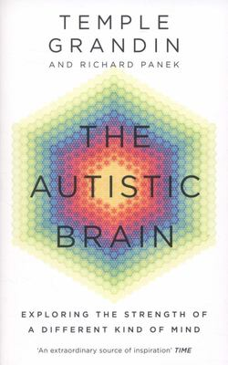 The Autistic Brain: Exploring the Strength of a Different Kind of Mind
