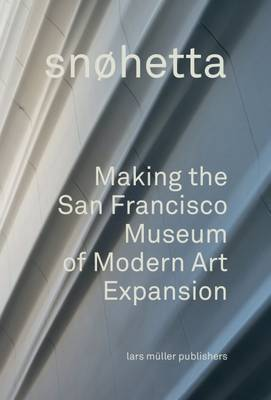 Snohetta - Making the San Francisco Museum of Modern Art Expansion