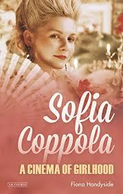 Sofia Coppola: A Cinema of Girlhood