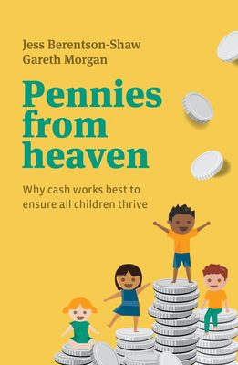 Pennies from Heaven: Why cash works best to ensure all children thrive
