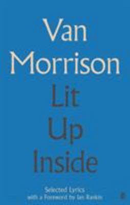Lit Up Inside - Selected Lyrics of Van Morrison