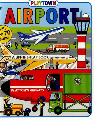 Airport (Playtown Lift-the-Flap Board Book)