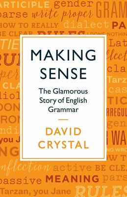Making Sense: The Glamorous World of English Grammar