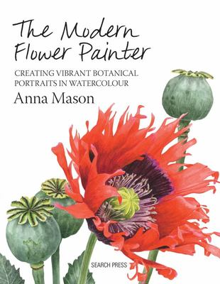 The Modern Flower Painter: A Guide to Creating Vibrant Botanical Portraits in Watercolour