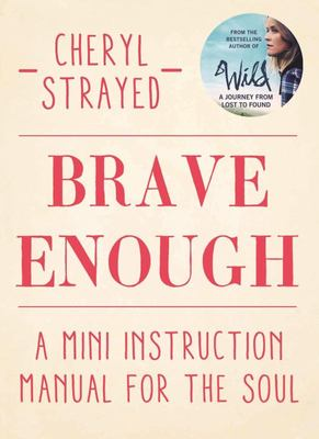 Brave Enough: A Mini Instruction Manual for the Soul (HB)