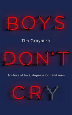 Boy's Don't Cry: A Story of Love, Depression and Men