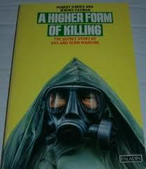 Higher Form of Killing: Secret Story of Gas and Germ Warfare