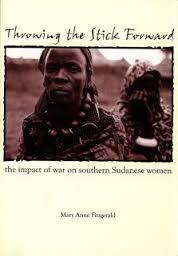 Throwing the Stick ForwardThe Impact of War on Southern Sudanese Women