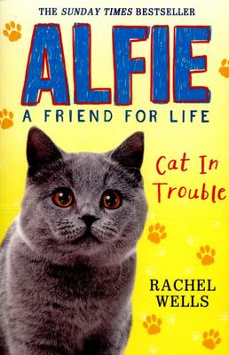 Cat in Trouble (Alfie: a Friend for Life #1)
