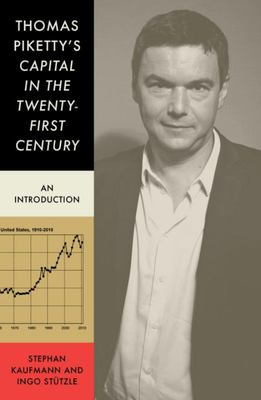 Thomas Piketty's Capital in the Twenty First Century: An Introduction