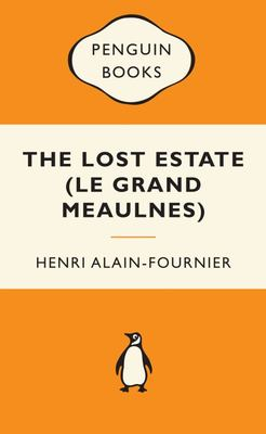The Lost Estate (le Grand Meaulnes) (Popular Penguin)