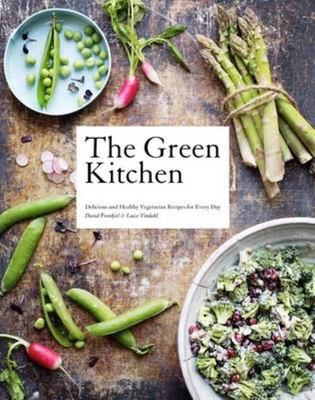 Green Kitchen: Delicious and Healthy Vegetarian Recipes for Every Day