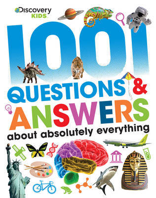 1001 Questions & Answers About Absolutely Everything (Discovery Kids)