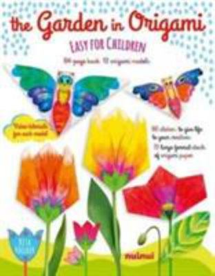 The Garden in Origami: Easy for Children